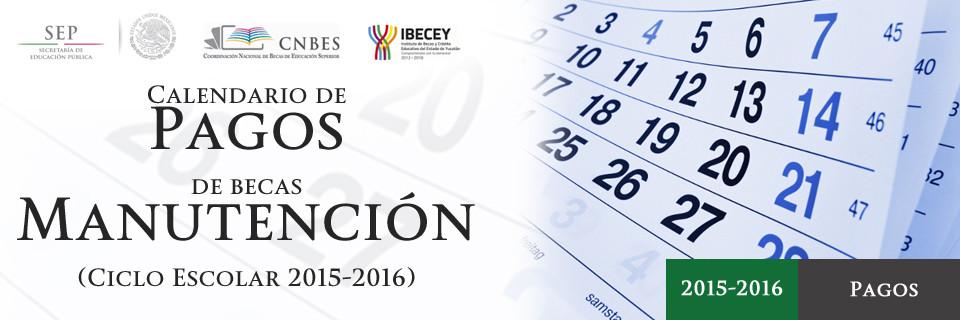 CALENDARIO DE PAGOS BECAS MANUTENCIÓN 2015-2016