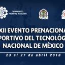 LXII Evento Prenacional Deportivo Estudiantil del TecNM