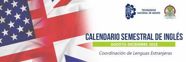 Calendario Semestral Inglés Agosto-Diciembre 2018