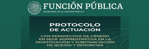 Protocolo de actuación con perspectiva de género en sede administrativa en la investigación y sustanciación de quejas y denuncias