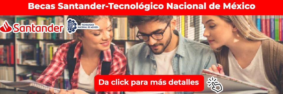 Becas Santander-TecNM